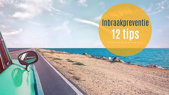 Onbezorgd op vakantie? 12 inbraakpreventie tips!