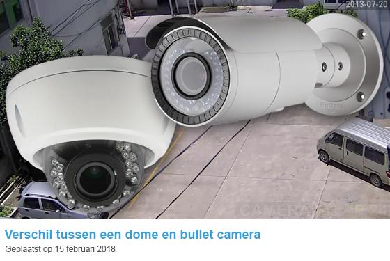 Verschil bullet dome camera